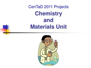 Chemistry  and  Materials Unit