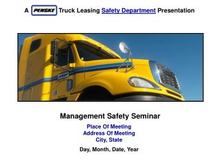 A   Penske  Truck Leasing  Safety Department  Presentation