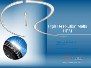High Resolution Melts HRM