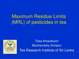 Maximum Residue Limits (MRL) of pesticides in tea