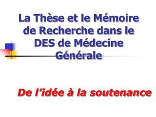 La Thèse et le Mémoire de Recherche dans le DES de Médecine Générale
