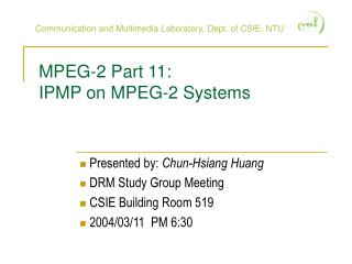 MPEG-2 Part 11:  IPMP on MPEG-2 Systems