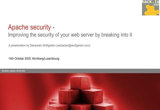 Apache security - Improving the security of your web server by breaking into it
