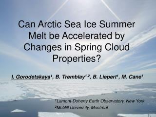 Can Arctic Sea Ice Summer Melt be Accelerated by Changes in Spring Cloud Properties?