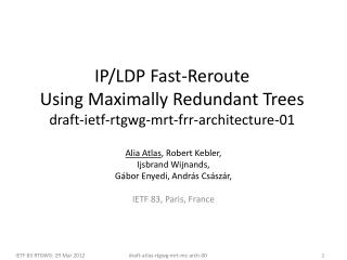 IP/LDP Fast-Reroute Using Maximally Redundant Trees draft-ietf-rtgwg-mrt-frr-architecture-01