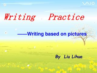 Writing   Practice ——Writing based on pictures