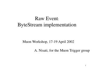 Raw Event :  ByteStream implementation