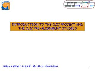 INTRODUCTION TO THE CLIC PROJECT AND THE CLIC PRE- ALIGNMENT STUDIES