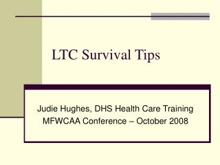 LTC Survival Tips