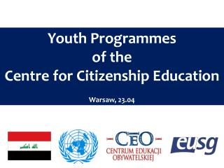 Youth Programmes of  the Centre  for  Citizenship Education Warsaw,  23.04