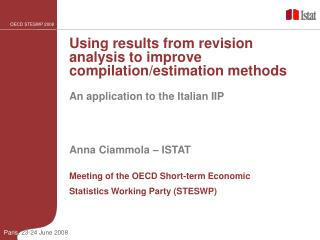 Anna Ciammola – ISTAT Meeting of the OECD Short-term Economic Statistics Working Party (STESWP)