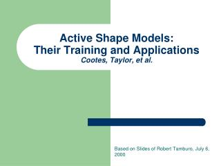 Active Shape Models: Their Training and Applications Cootes, Taylor, et al.