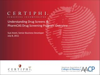 Understanding Drug Screens & PharmCAS Drug Screening Program Overview