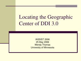 Locating the Geographic Center of DDI 3.0