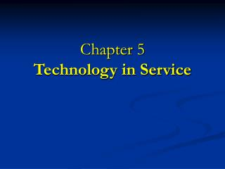Chapter 5 Technology in Service