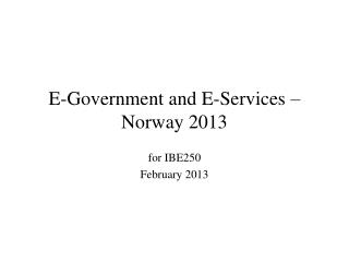 E-Government and E-Services – Norway 2013