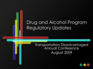 Drug and Alcohol Program Regulatory Updates