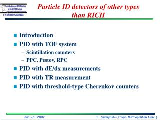 Particle ID detectors of other types  than RICH