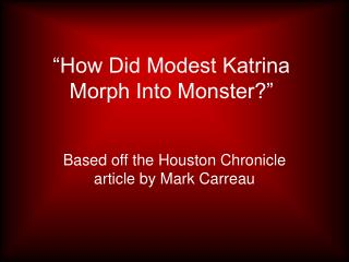 """How Did Modest Katrina Morph Into Monster?"""