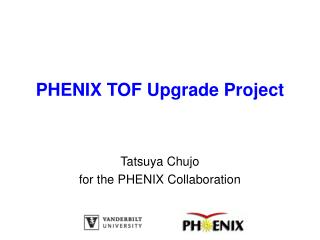 PHENIX TOF Upgrade Project
