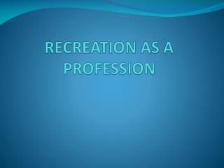 RECREATION AS A PROFESSION