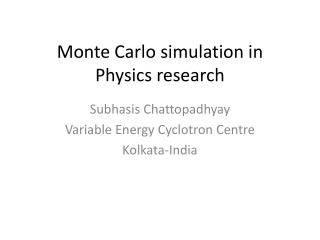 Monte Carlo simulation in Physics research