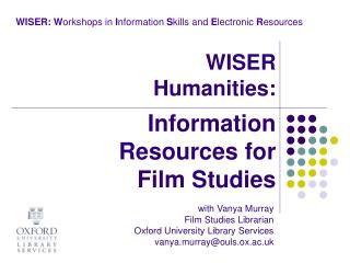 with Vanya Murray Film Studies Librarian  Oxford University Library Services