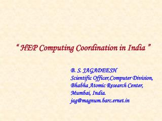 """ HEP Computing Coordination in India """