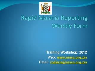 Rapid Malaria Reporting Weekly Form