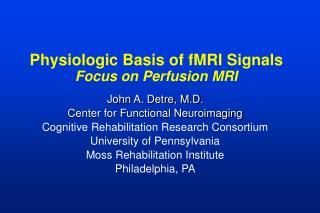 Physiologic Basis of fMRI Signals Focus on Perfusion MRI