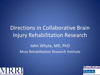 Directions in Collaborative Brain Injury Rehabilitation Research