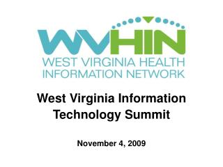 West Virginia Information Technology Summit November 4, 2009