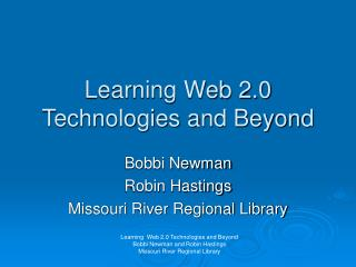 Learning Web 2.0 Technologies and Beyond