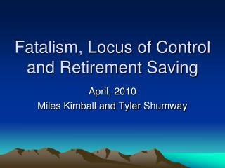 Fatalism, Locus of Control and Retirement Saving