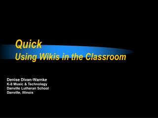 Quick  Using Wikis in the Classroom