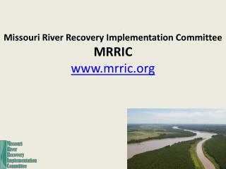 Missouri River Recovery Implementation Committee MRRIC mrric