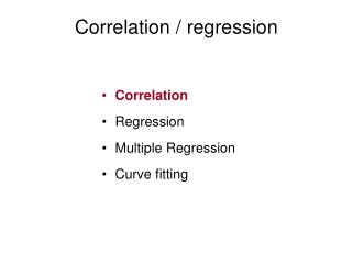 Correlation / regression