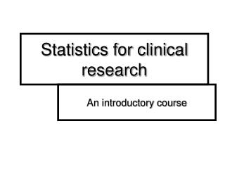 Statistics for clinical research