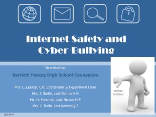 Internet Safety and  Cyber-Bullying