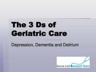 The 3 Ds of Geriatric Care