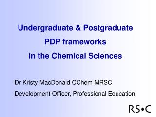 Undergraduate & Postgraduate  PDP frameworks  in the Chemical Sciences