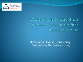 Women and education Professor Vivienne Griffiths Inaugural lecture