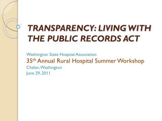 TRANSPARENCY: LIVING WITH THE PUBLIC RECORDS ACT
