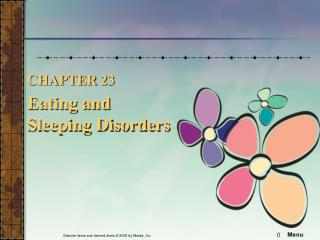 CHAPTER 23 Eating and  Sleeping Disorders