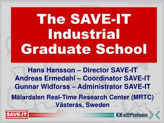 The SAVE-IT  Industrial Graduate School