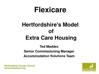 Flexicare Hertfordshire's Model  of  Extra Care Housing