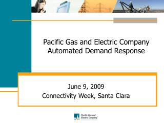 Pacific Gas and Electric Company Automated Demand Response