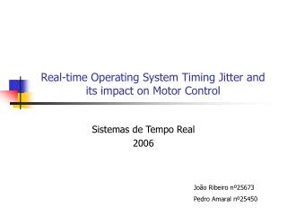 Real-time Operating System Timing Jitter and its impact on Motor Control