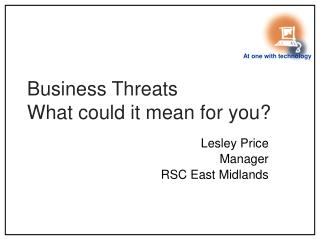Business Threats What could it mean for you?