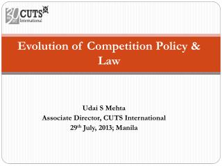 Evolution of Competition Policy & Law